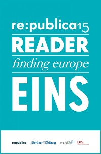 Cover re:publica Reader 2015 – Tag 1