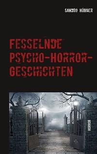 Cover Fesselnde Psycho-Horror-Geschichten