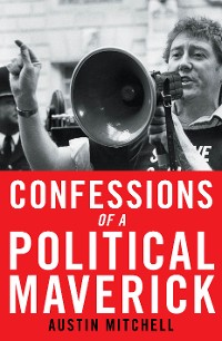Cover Confessions of a Political Maverick