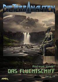 Cover DIE TERRANAUTEN, Band 44: DAS FLUCHTSCHIFF