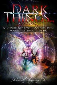 Cover Dark Things...An Unfolding Story