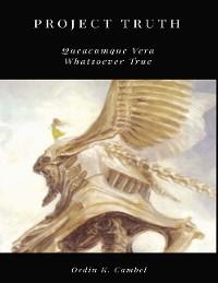 Cover Project Truth: Queacumque Vera (Whatsoever True)