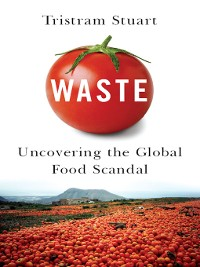 Cover Waste: Uncovering the Global Food Scandal