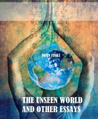 Cover The Unseen World and Other Essays