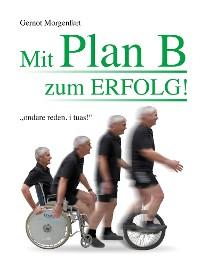 Cover Mit Plan B zum Erfolg!