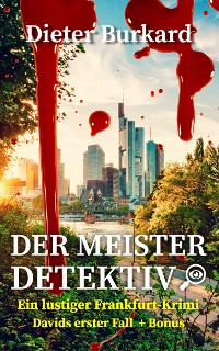 Cover Der Meister-Detektiv: Ein lustiger Fankfurt-Krimi