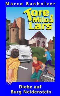 Cover Tore, Milo & Lars - Diebe auf Burg Neidenstein