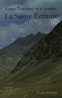Cover Entre l'eternite et le temps - La Sainte Ecriture