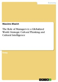 Cover The Role of Managers in a Globalized World. Strategic Cultural Thinking and Cultural Intelligence