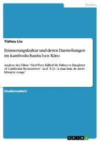 Cover Erinnerungskultur und deren Darstellungen im kambodschanischen Kino