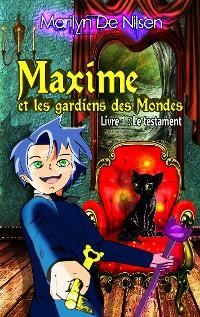 Cover Maxime et les gardiens de Mondes, livre 1