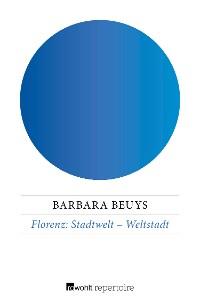 Cover Florenz: Stadtwelt – Weltstadt
