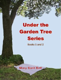 Cover Under the Garden Tree Series, Books 1 and 2