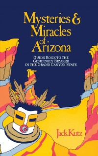 Cover Mysteries & Miracles of Arizona