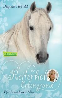 Cover Reiterhof Erlengrund 1: Pferdemädchen Mia