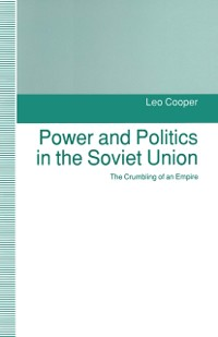 Cover Power and Politics in the Soviet Union