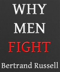 Cover Why Men Fight: A Method of Abolishing the International Duel