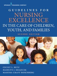 Cover Guidelines for Nursing Excellence in the Care of Children, Youth, and Families
