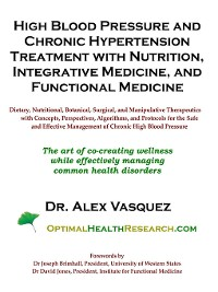 Cover High Blood Pressure and Chronic Hypertension Treatment with Nutrition, Integrative Medicine, and Functional Medicine