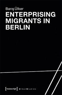 Cover Enterprising Migrants in Berlin