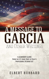 Cover A Message to Garcia and Other Writings