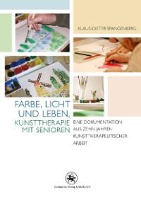 Cover Farbe, Licht und Leben Kunsttherapie mit Senioren
