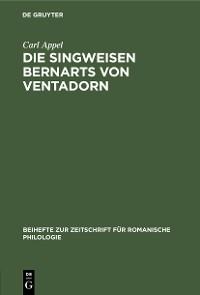 Cover Die Singweisen Bernarts von Ventadorn