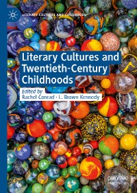 Cover Literary Cultures and Twentieth-Century Childhoods