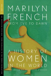Cover From Eve to Dawn, A History of Women in the World, Volume II