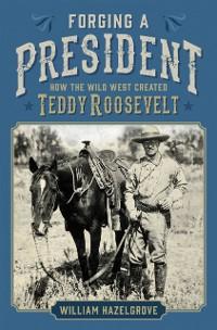 Cover Forging a President