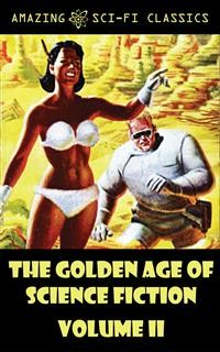Cover The Golden Age of Science Fiction - Volume II