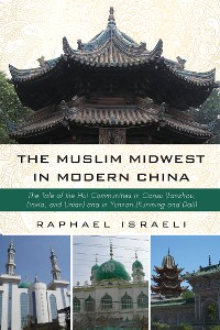 Cover The Muslim Midwest in Modern China