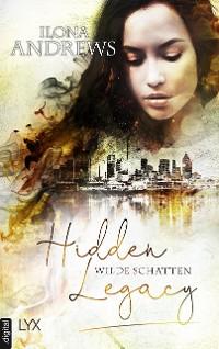 Cover Hidden Legacy - Wilde Schatten