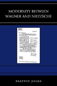 Cover Modernity between Wagner and Nietzsche