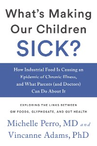 Cover What's Making Our Children Sick?