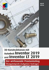 Cover 3D-Konstruktionen mit Autodesk Inventor 2019 und Inventor LT 2019