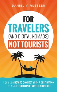 Cover For Travelers (and Digital Nomads) Not Tourists
