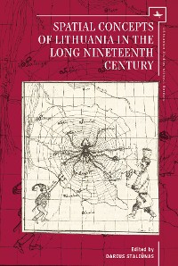 Cover Spatial Concepts of Lithuania in the Long Nineteenth Century