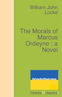 Cover The Morals of Marcus Ordeyne : a Novel