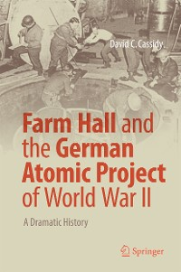 Cover Farm Hall and the German Atomic Project of World War II