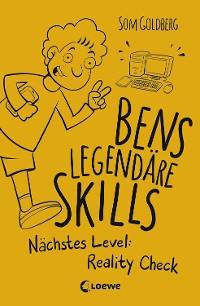Cover Bens legendäre Skills - Nächstes Level: Reality Check