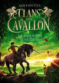 Cover Clans von Cavallon (3). Im Bann des Einhorns