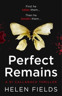 Cover Perfect Remains (A DI Callanach Thriller, Book 1)