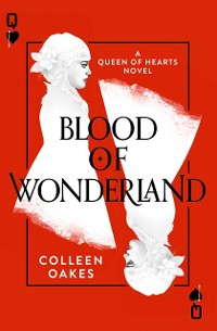 Cover Blood of Wonderland (Queen of Hearts, Book 2)