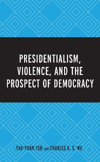 Cover Presidentialism, Violence, and the Prospect of Democracy