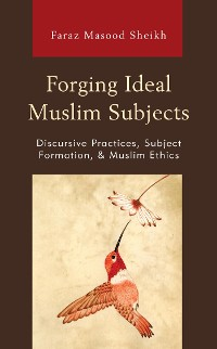 Cover Forging Ideal Muslim Subjects
