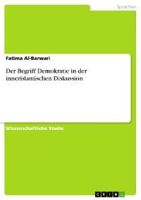 Cover Der Begriff Demokratie in der innerislamischen Diskussion