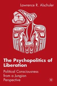 Cover The Psychopolitics of Liberation