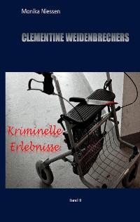 Cover Clementine Weidenbrechers kriminelle Erlebnisse