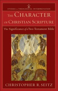 Cover Character of Christian Scripture (Studies in Theological Interpretation)